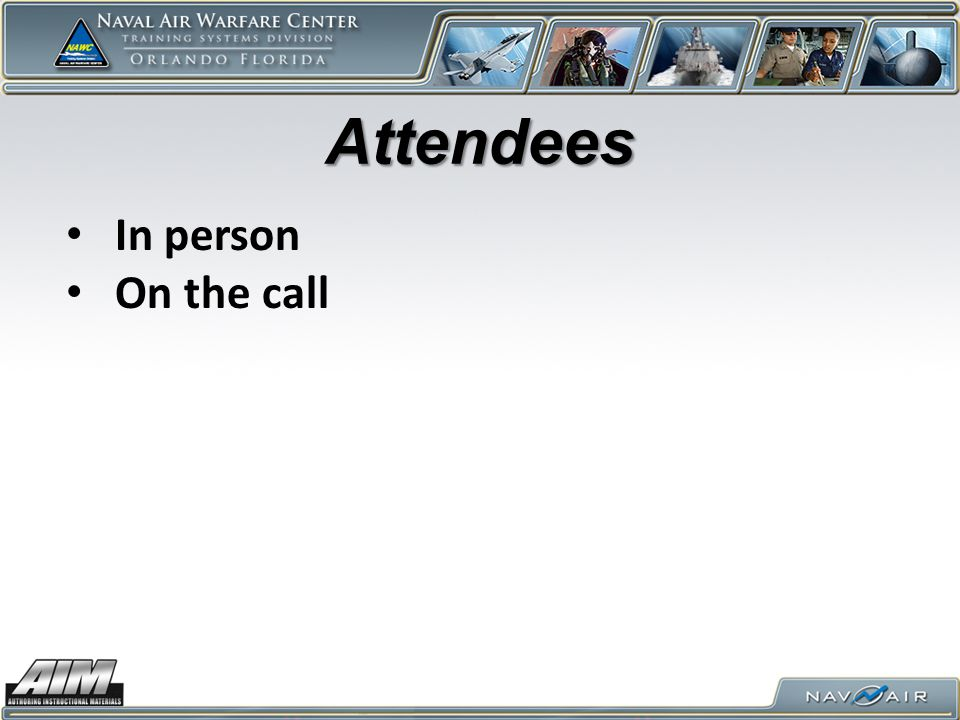Attendees In person On the call
