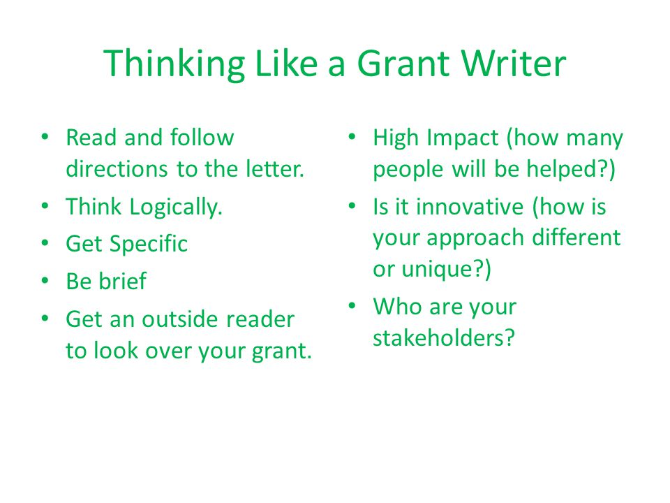 Thinking Like a Grant Writer Read and follow directions to the letter.