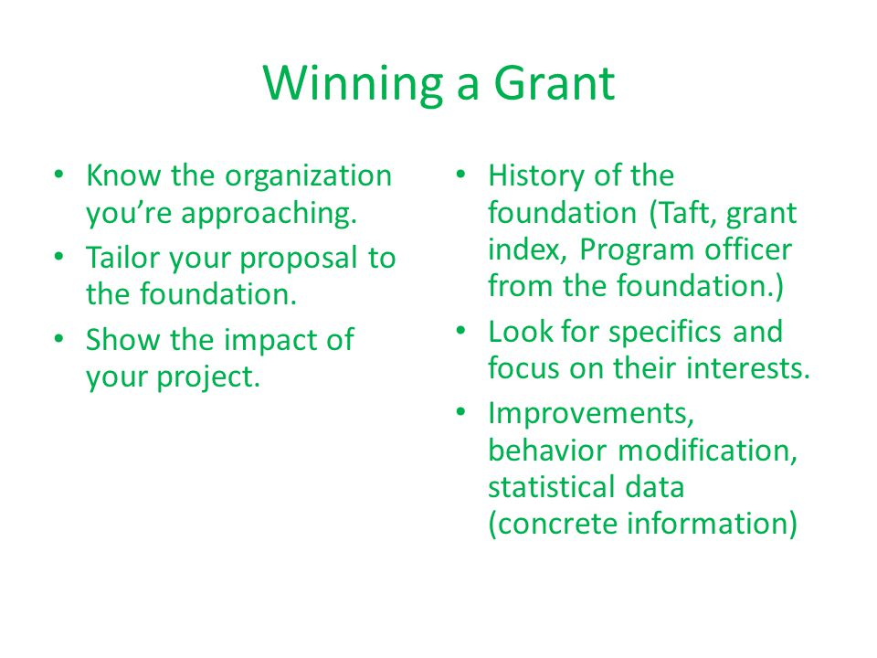 Winning a Grant Know the organization you're approaching.