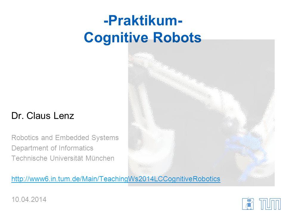 -Praktikum- Cognitive Robots Dr.