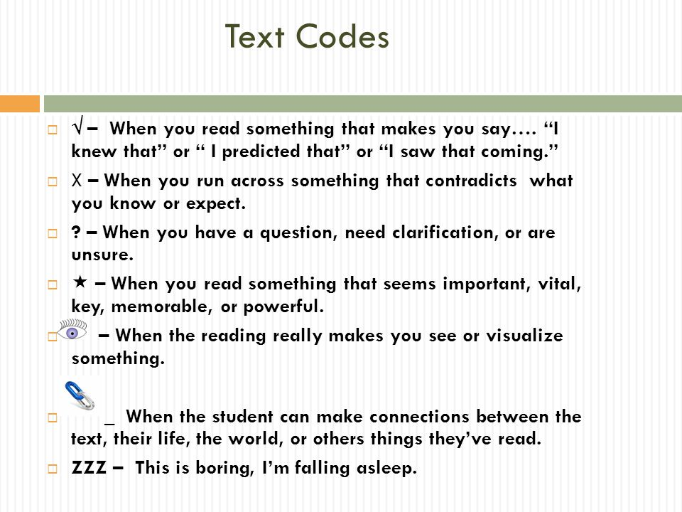 "Text Codes   – When you read something that makes you say…. ""I knew that"" or "" I predicted that"" or ""I saw that coming.""  X – When you run across s"