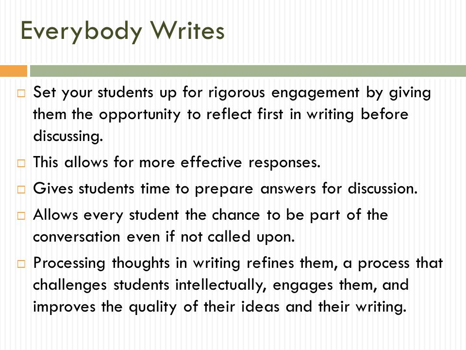 Everybody Writes  Set your students up for rigorous engagement by giving them the opportunity to reflect first in writing before discussing.  This a