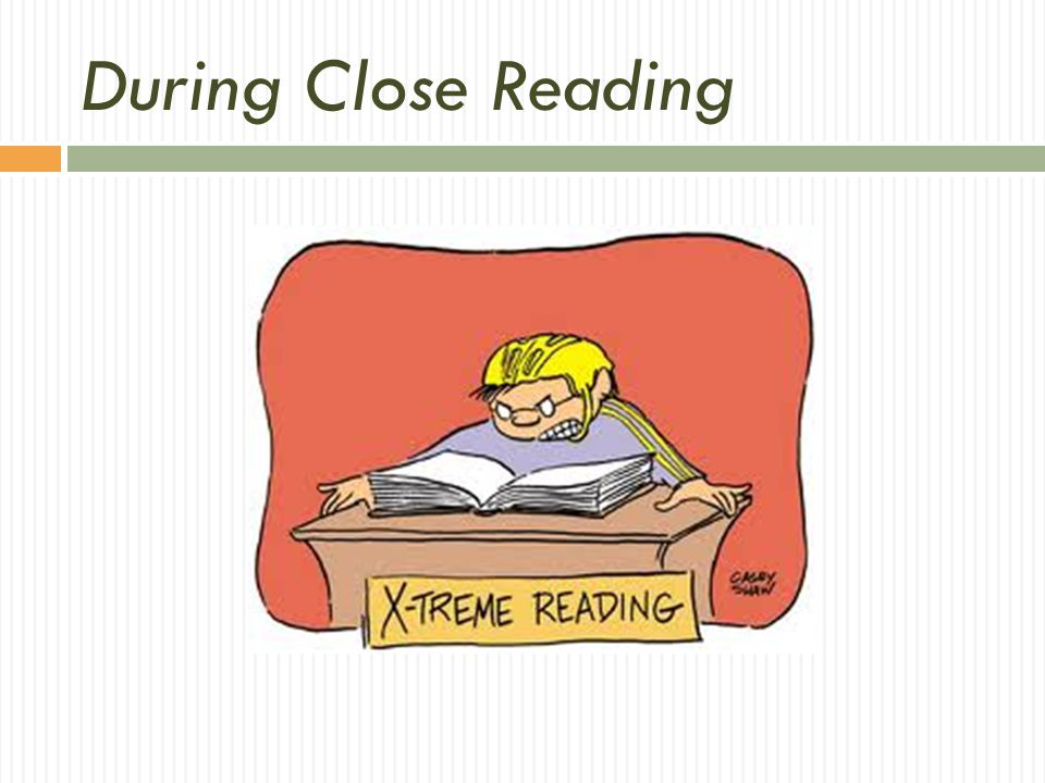 Close Reading is ALWAYS Re-Reading !