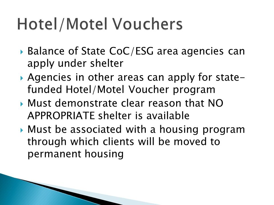  Balance of State CoC/ESG area agencies can apply under shelter  Agencies in other areas can apply for state- funded Hotel/Motel Voucher program  M