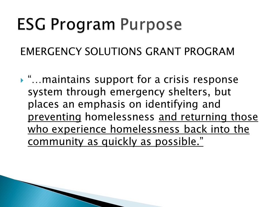 "EMERGENCY SOLUTIONS GRANT PROGRAM  ""…maintains support for a crisis response system through emergency shelters, but places an emphasis on identifying"