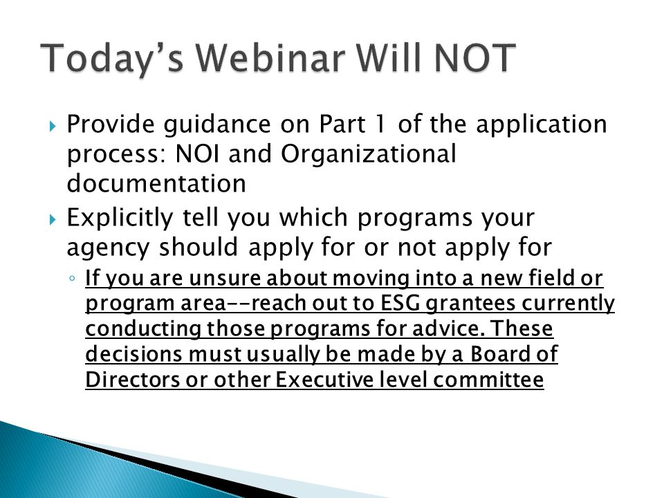  Provide guidance on Part 1 of the application process: NOI and Organizational documentation  Explicitly tell you which programs your agency should