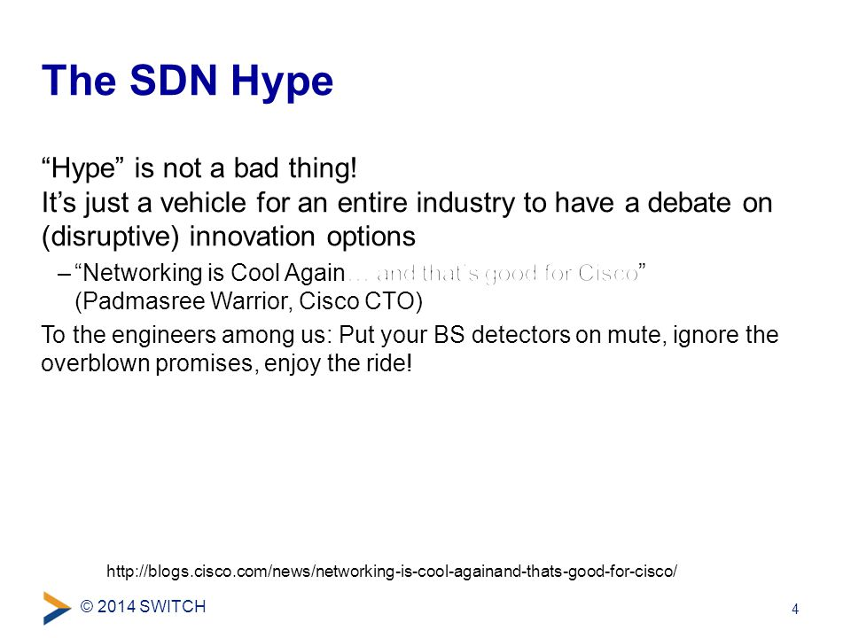 © 2014 SWITCH The SDN Hype 4 http://blogs.cisco.com/news/networking-is-cool-againand-thats-good-for-cisco/