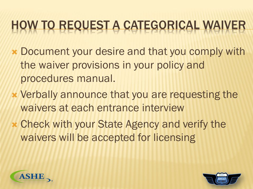  Document your desire and that you comply with the waiver provisions in your policy and procedures manual.