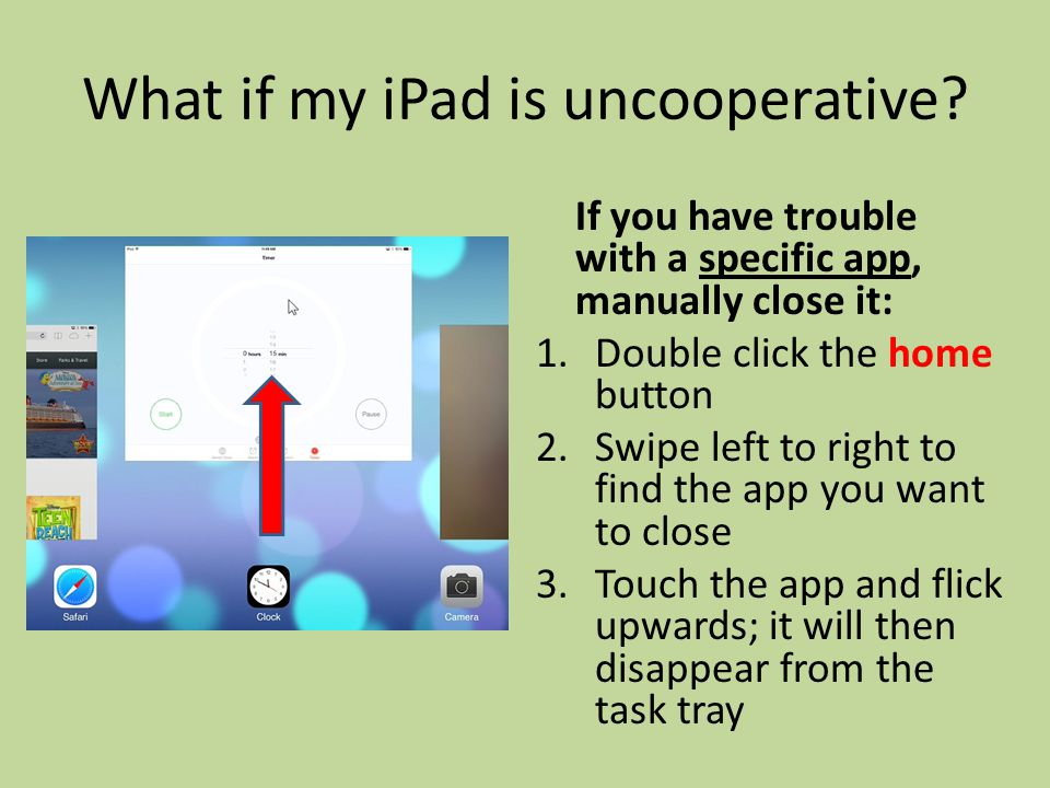 What if my iPad is uncooperative.