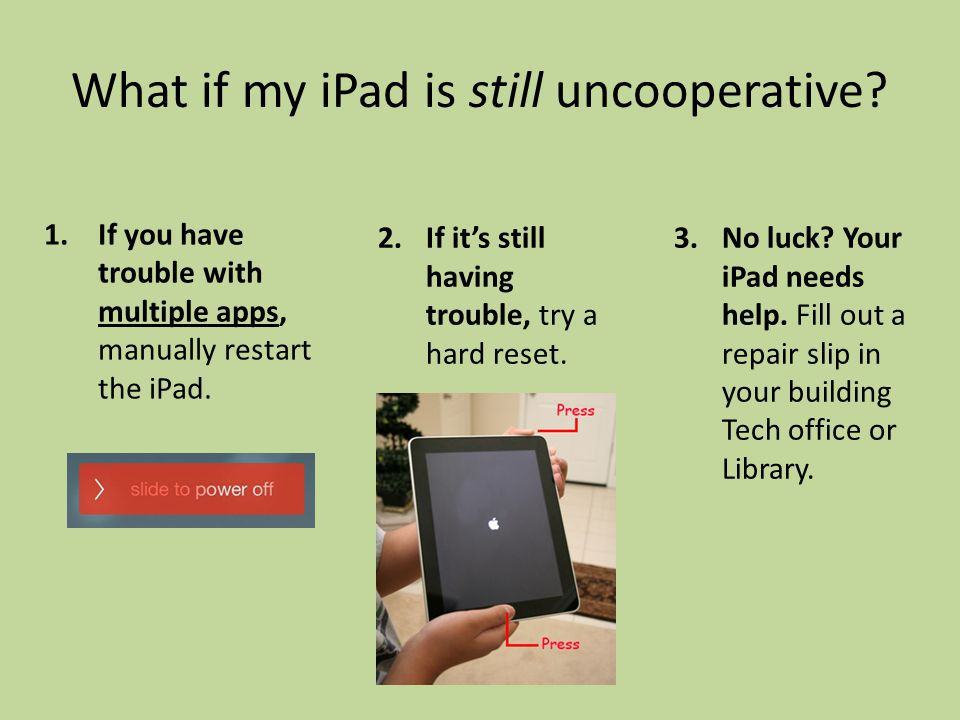 What if my iPad is still uncooperative.