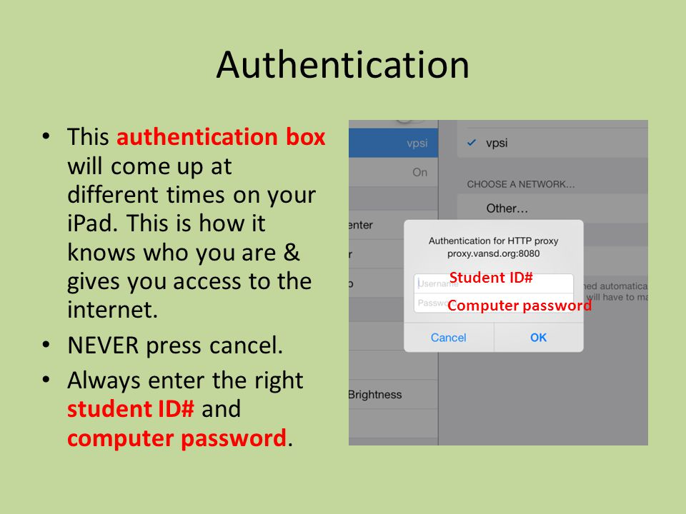 Authentication This authentication box will come up at different times on your iPad.