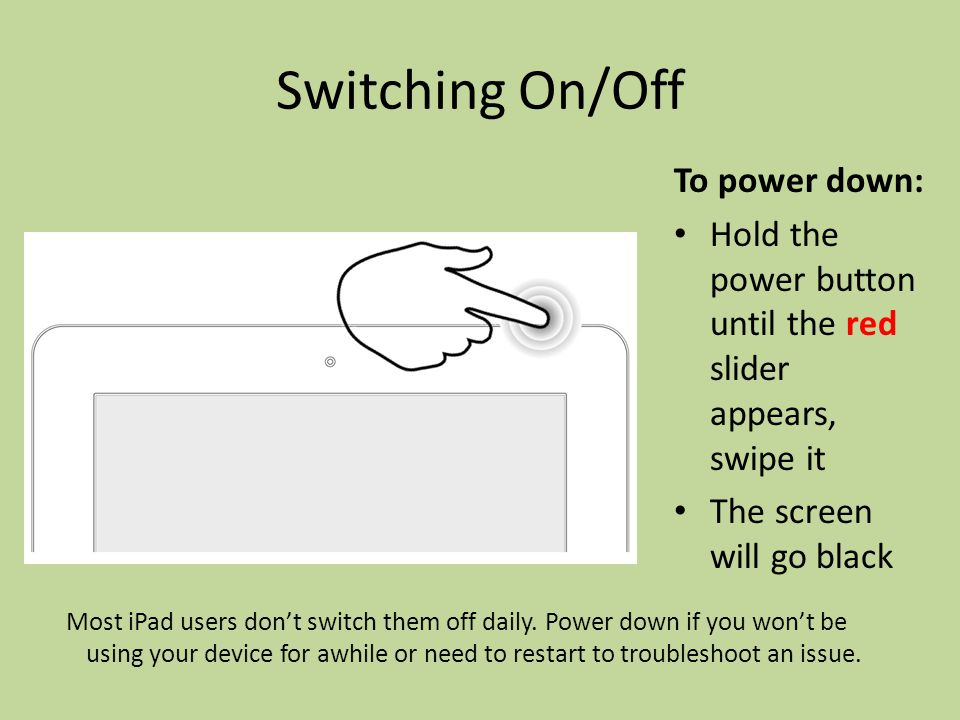 Touchscreen One finger: Tap Touch & hold Drag Swipe Flick Two fingers: Pinch Rotate Multi-finger gestures: Up/down for task tray Side to side for app Pinch