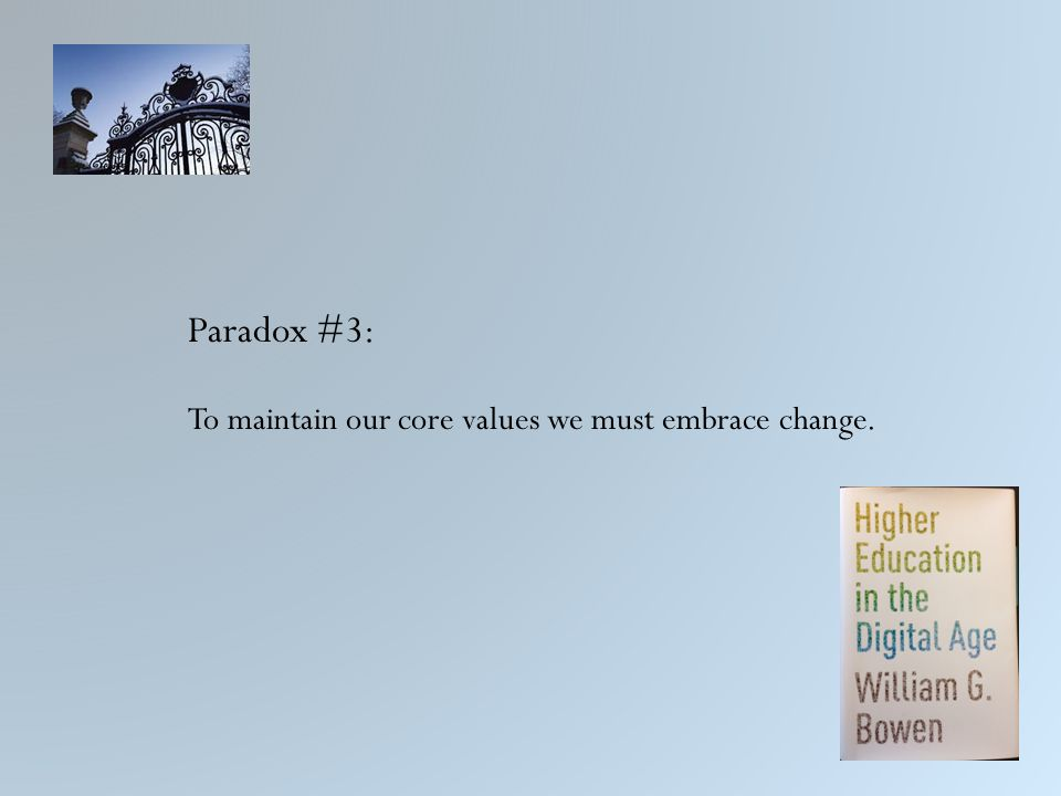 Paradox #3: To maintain our core values we must embrace change.