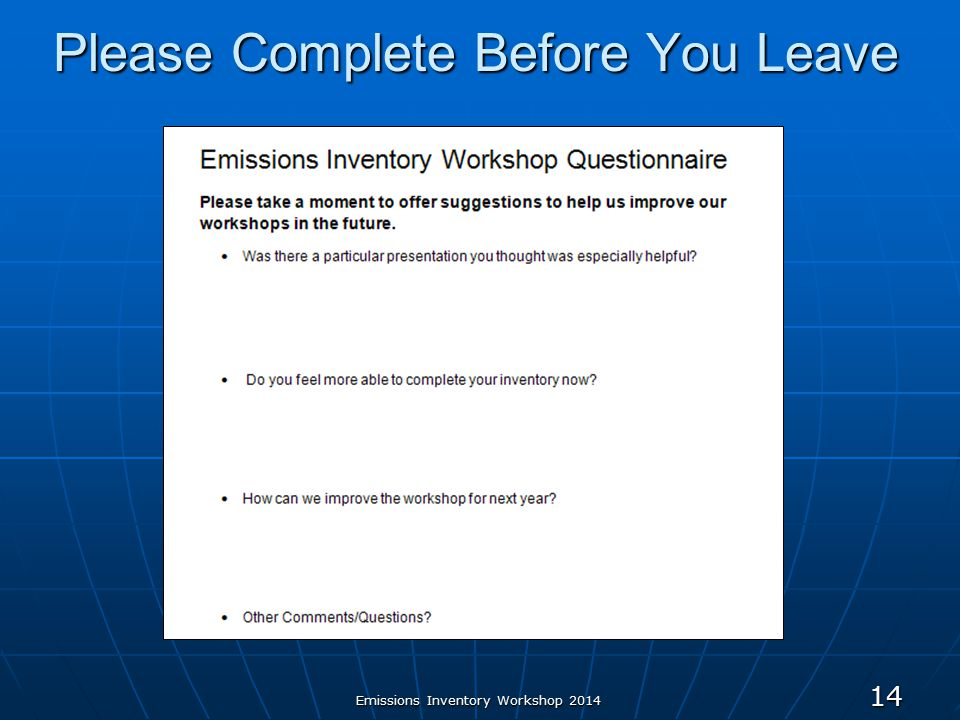 Emissions Inventory Workshop 2014 Please Complete Before You Leave 14