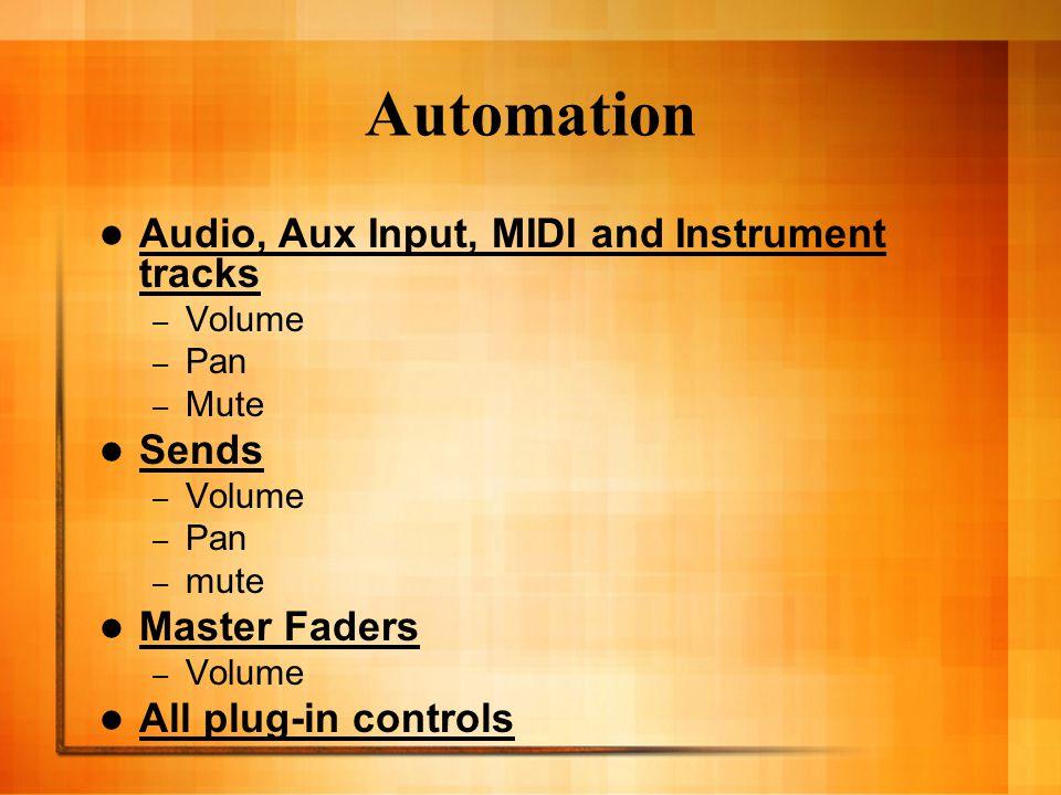 Automation Playlists Audio Tracks Single automation playlist for each automatable control.
