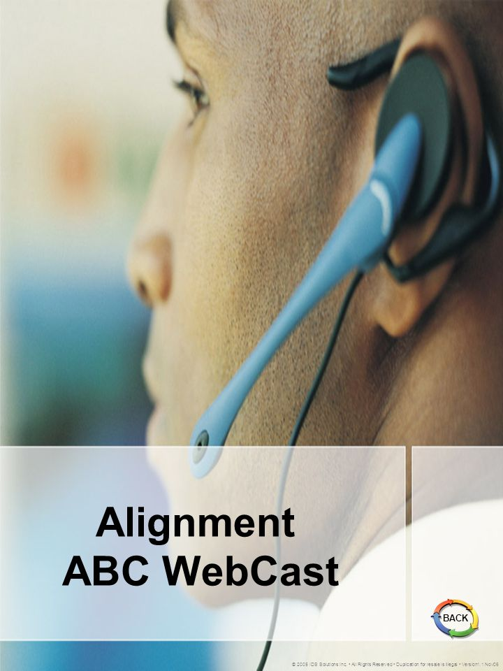 Alignment ABC WebCast © 2005 IDS Solutions Inc.