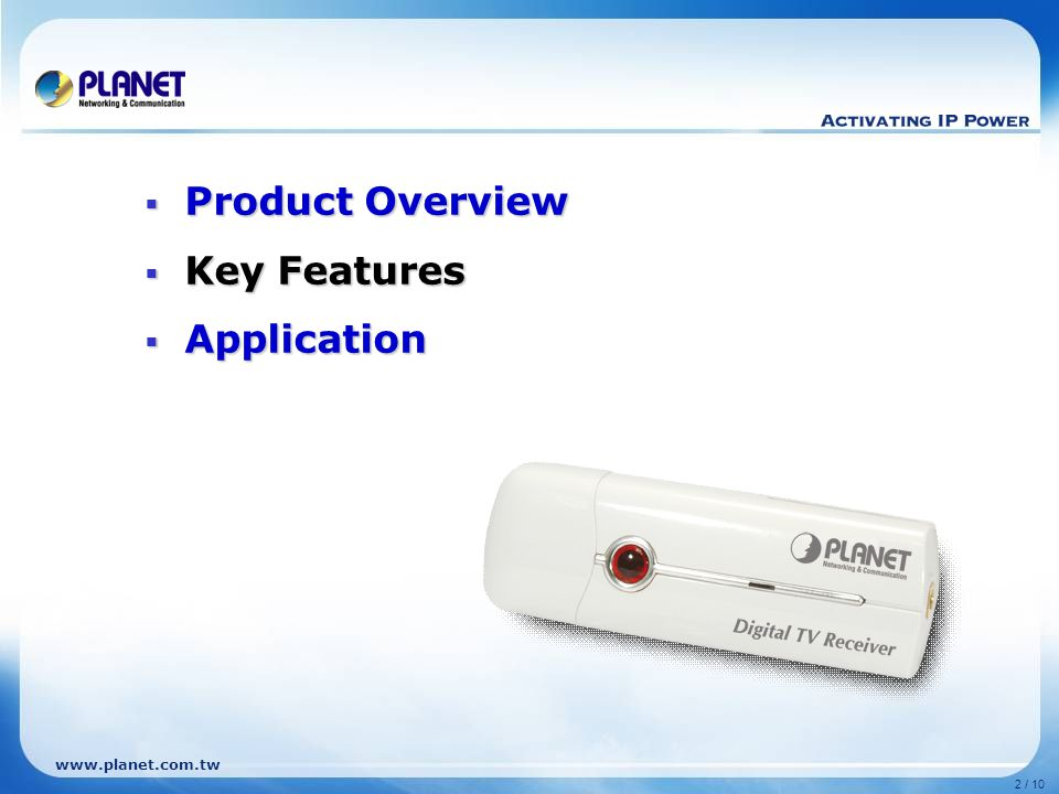 www.planet.com.tw 2 / 10  Product Overview  Key Features  Application