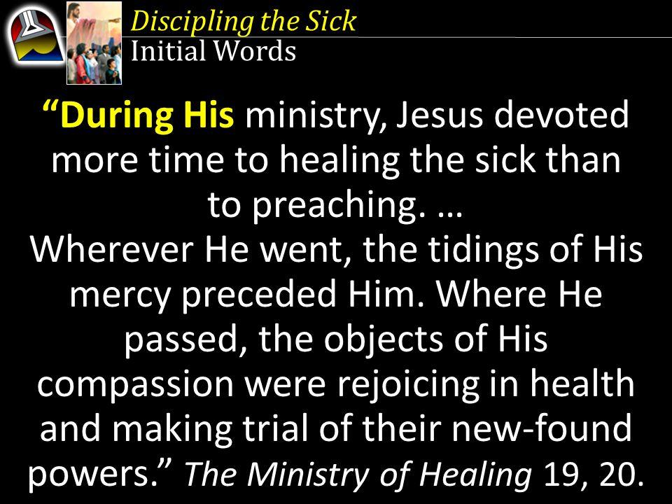 Discipling the Sick Quick Look 1.Christ, the Healing Messiah (Isaiah 61:1, 2) 2.