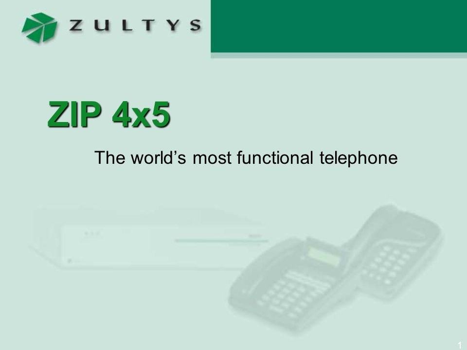 1 ZIP 4x5 The world's most functional telephone