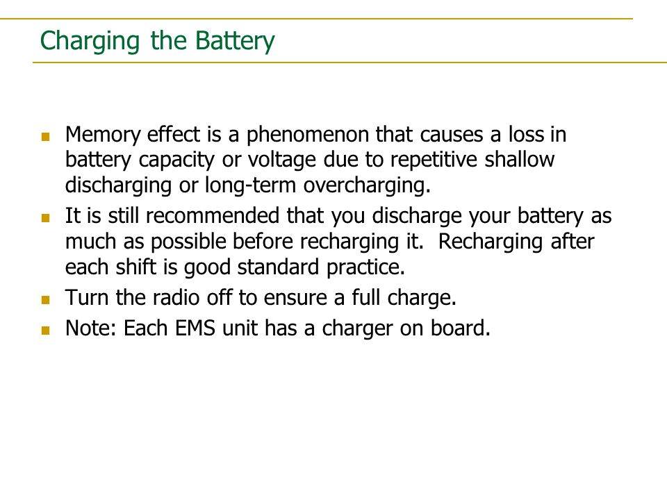 Charging the Battery Memory effect is a phenomenon that causes a loss in battery capacity or voltage due to repetitive shallow discharging or long-term overcharging.
