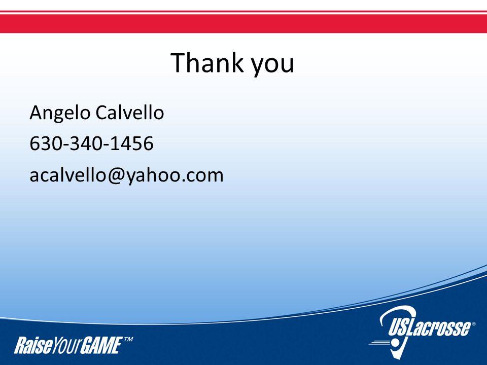 Thank you Angelo Calvello 630-340-1456 acalvello@yahoo.com