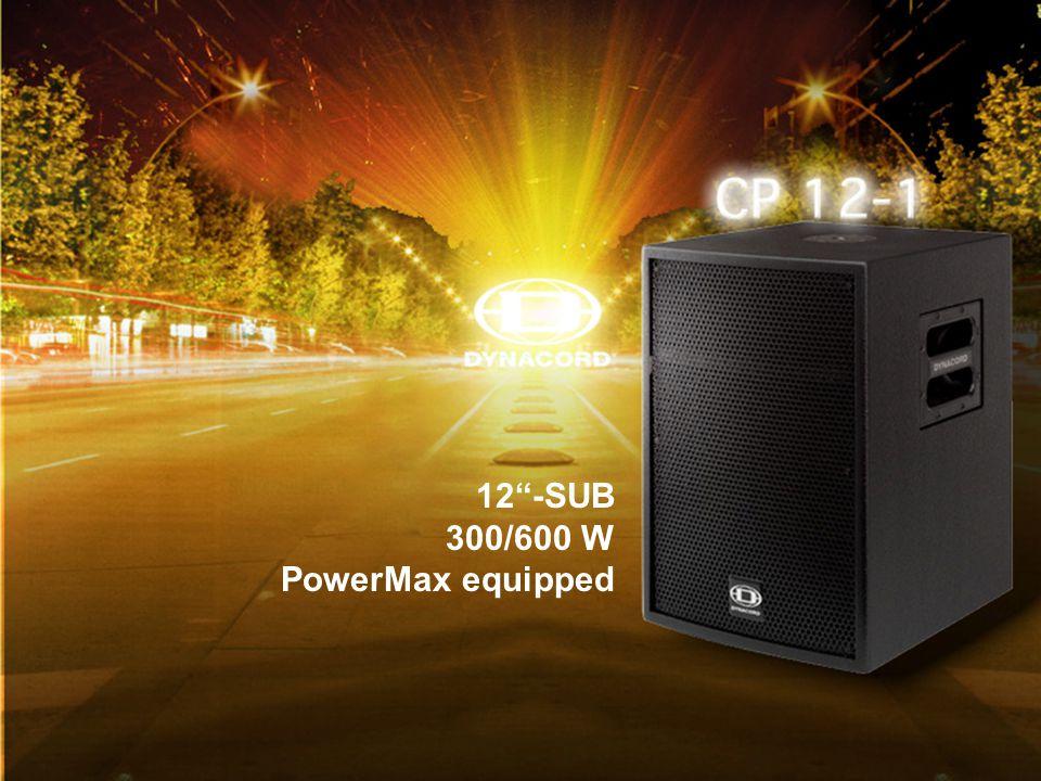 CP-05 12 -SUB 300/600 W PowerMax equipped