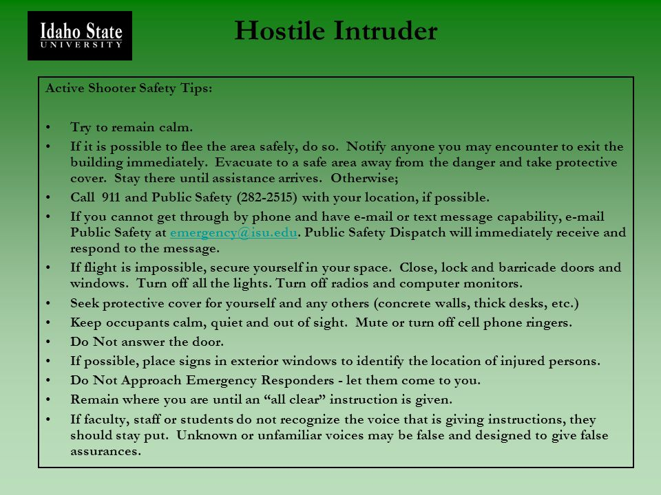 Hostile Intruder Active Shooter Safety Tips: Try to remain calm.