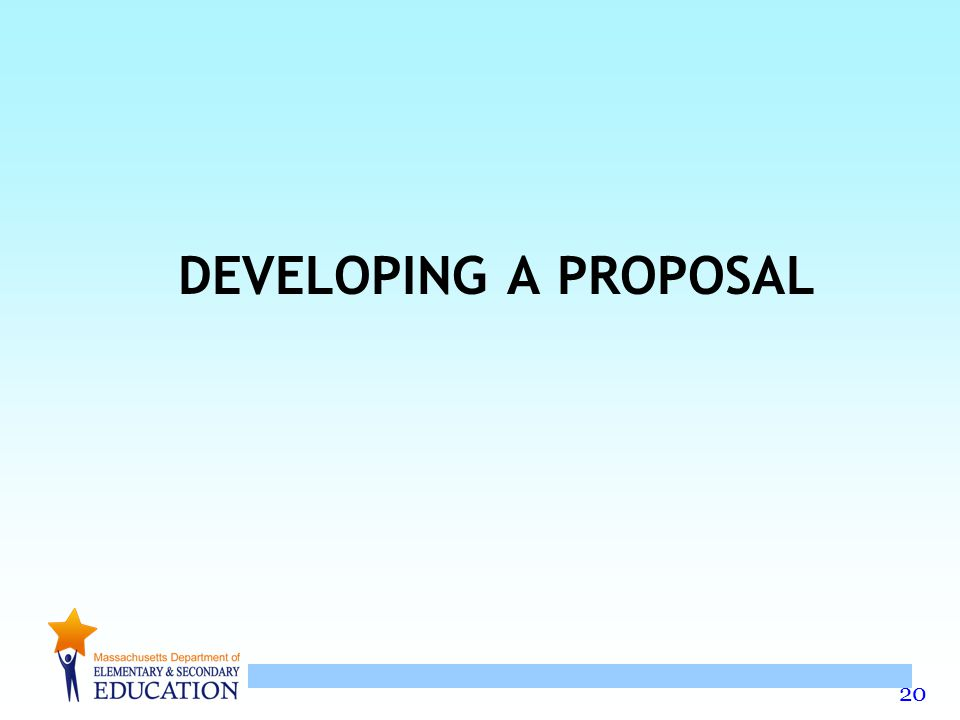 20 DEVELOPING A PROPOSAL