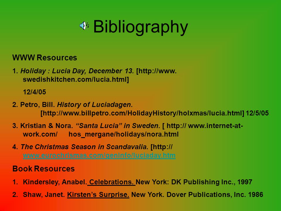 Bibliography WWW Resources 1. Holiday : Lucia Day, December 13.