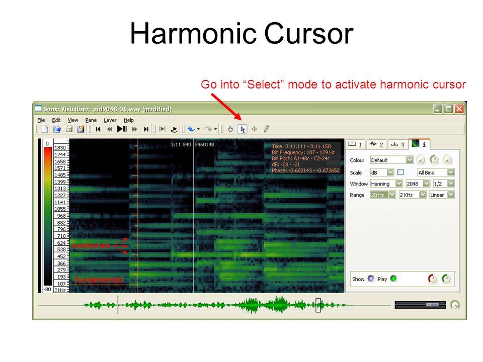 Harmonic Cursor Go into Select mode to activate harmonic cursor fundamental overtones