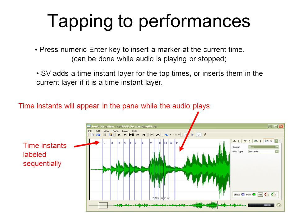 Tapping to performances Press numeric Enter key to insert a marker at the current time.