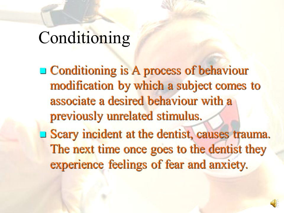 Conditioning is A process of behaviour modification by which a subject comes to associate a desired behaviour with a previously unrelated stimulus.