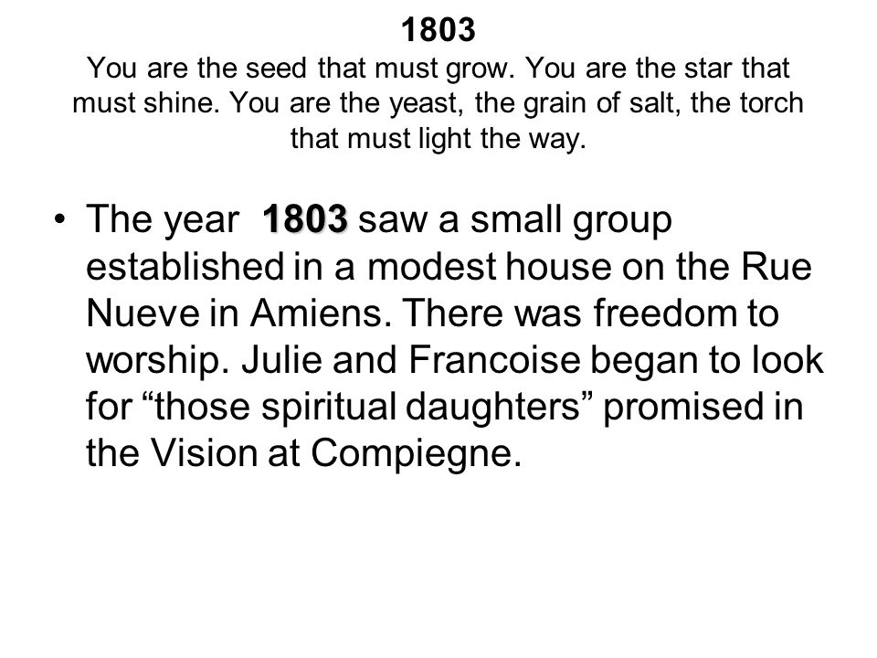1803 You are the seed that must grow. You are the star that must shine.