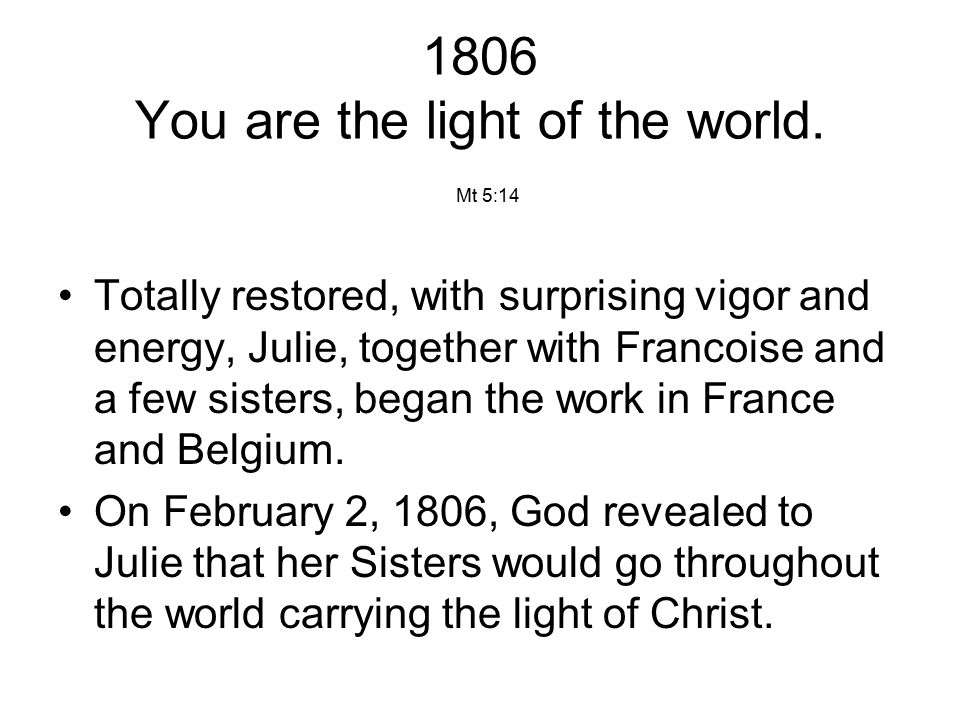 1806 You are the light of the world.