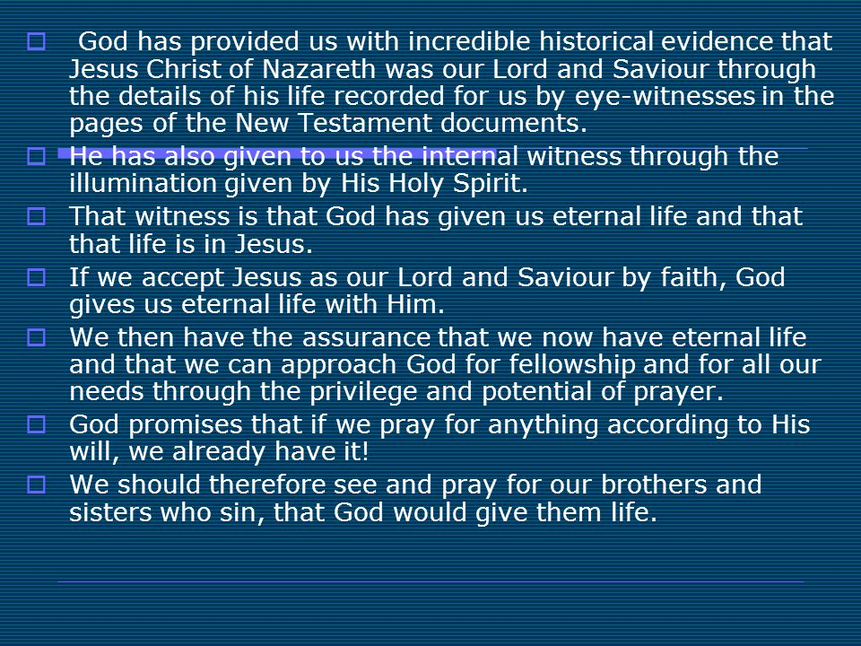  God has provided us with incredible historical evidence that Jesus Christ of Nazareth was our Lord and Saviour through the details of his life recor