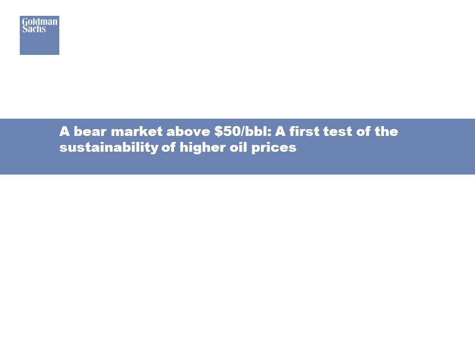 A bear market above $50/bbl: A first test of the sustainability of higher oil prices