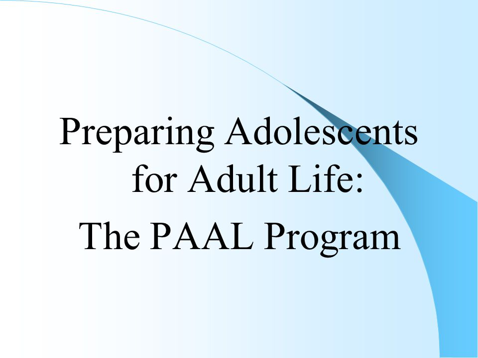 Preparing Adolescents for Adult Life: The PAAL Program