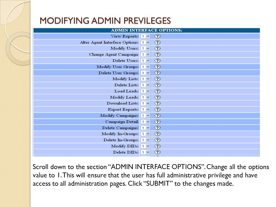 MODIFYING ADMIN PREVILEGES Scroll down to the section ADMIN INTERFACE OPTIONS .