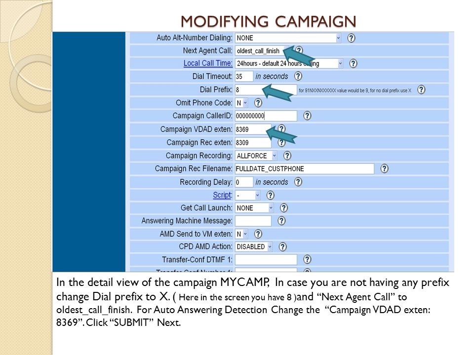 MODIFYING CAMPAIGN In the detail view of the campaign MYCAMP, In case you are not having any prefix change Dial prefix to X.