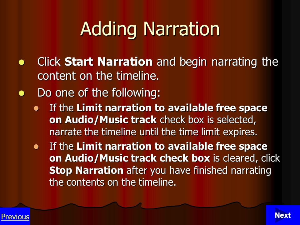 30 Adding Narration Click Start Narration and begin narrating the content on the timeline.