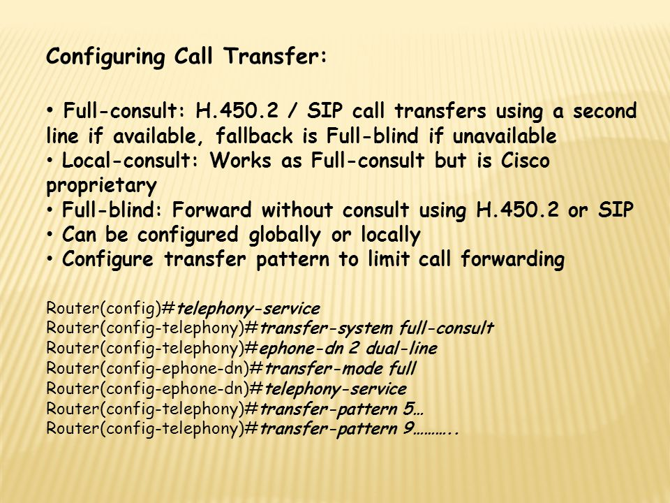 Configuring Call Transfer: Full-consult: H.450.2 / SIP call transfers using a second line if available, fallback is Full-blind if unavailable Local-co