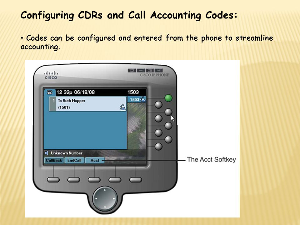 Configuring CDRs and Call Accounting Codes: Codes can be configured and entered from the phone to streamline accounting.