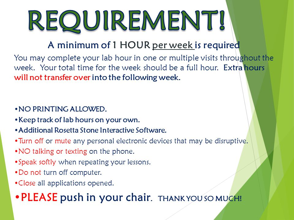 6 A minimum of 1 HOUR per week is required You may complete your lab hour in one or multiple visits throughout the week.