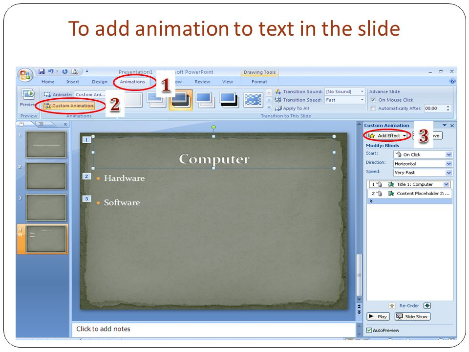 To add animation to text in the slide