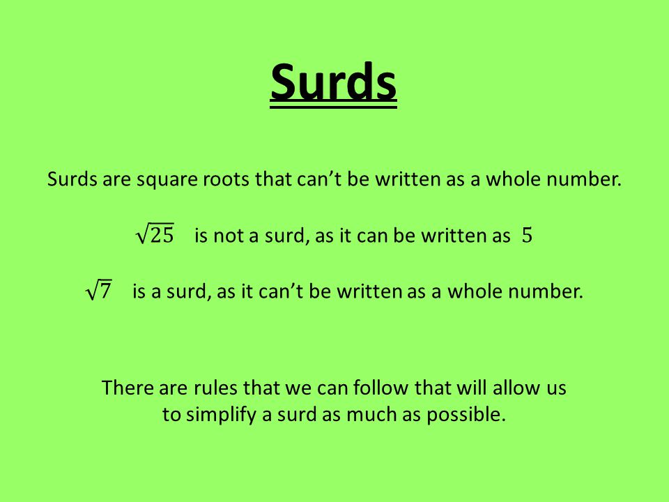 Example 1: This rule helps us simplify surds by splitting the surd into a surd and a non-surd.