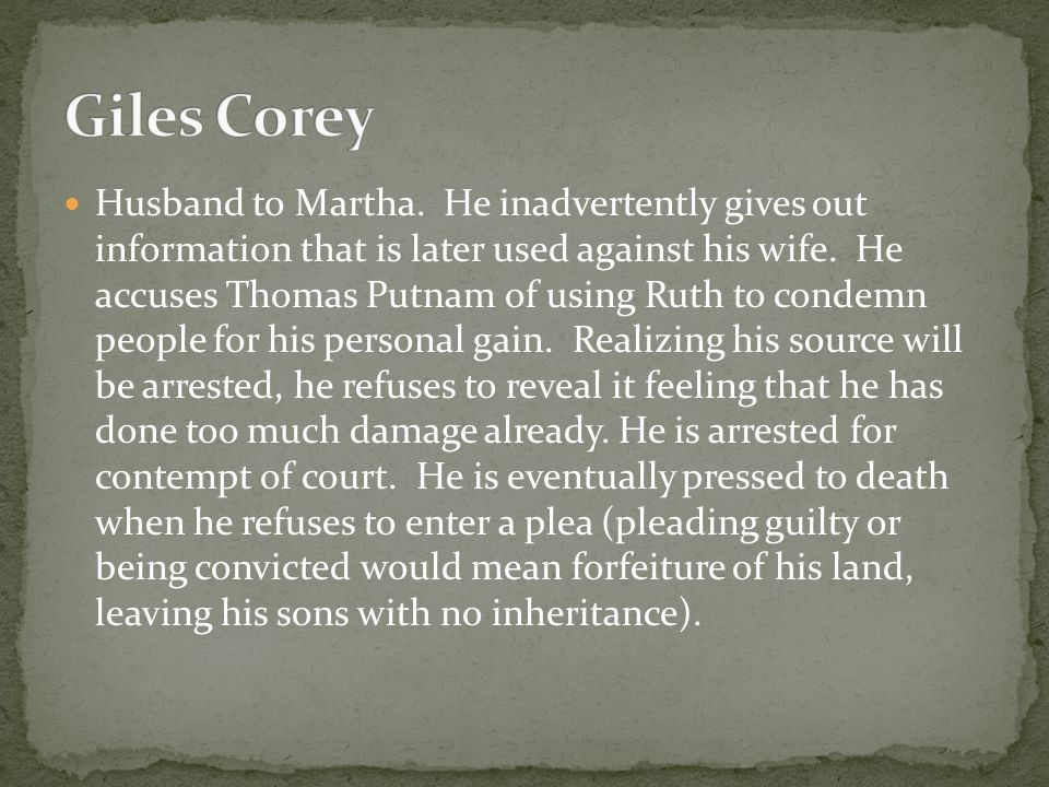 Husband to Martha. He inadvertently gives out information that is later used against his wife.