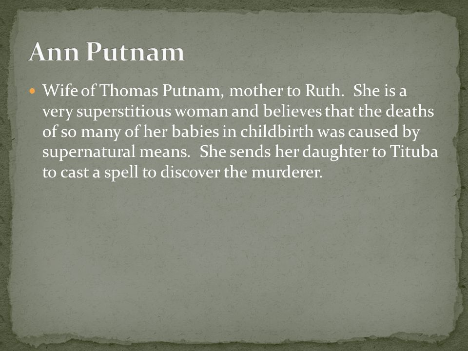 Wife of Thomas Putnam, mother to Ruth.