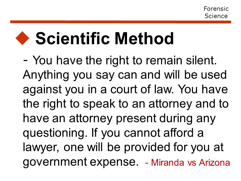  Scientific Method - You have the right to remain silent.