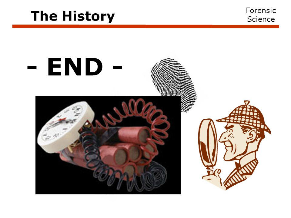 - END - Forensic Science The History