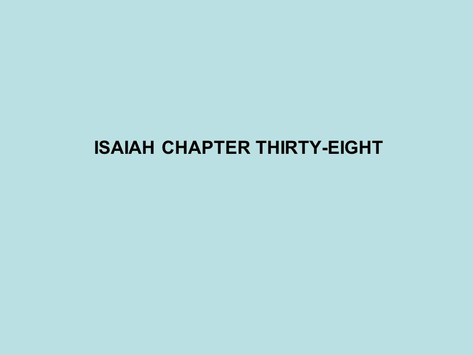 ISAIAH CHAPTER THIRTY-EIGHT